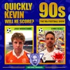 Quickly Kevin; will he score? The 90s Football Show artwork