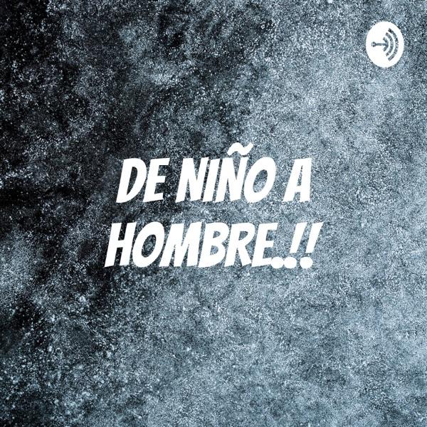 DE NIÑO A HOMBRE.!!