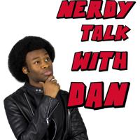 Nerdy Talk With Dan podcast