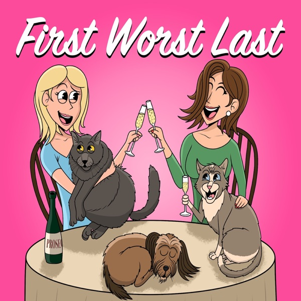 First Worst Last podcast