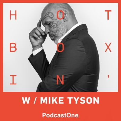 Hotboxin With Mike Tyson:PodcastOne