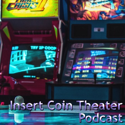 Insert Coin Theater Podcast