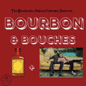 Bourbon & Bouches