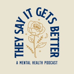 They Say It Gets Better Podcast