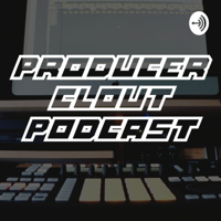 Producer Clout Podcast podcast