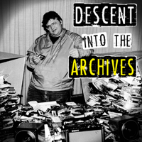 Descent Into The Archives podcast
