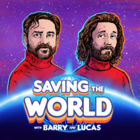Saving the World with Barry & Lucas podcast
