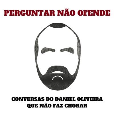 Perguntar Não Ofende:Daniel Oliveira