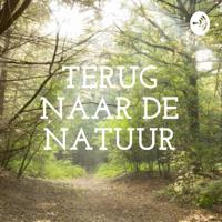 TERUG NAAR DE NATUUR podcast