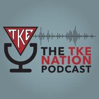 The TKE Nation Podcast podcast
