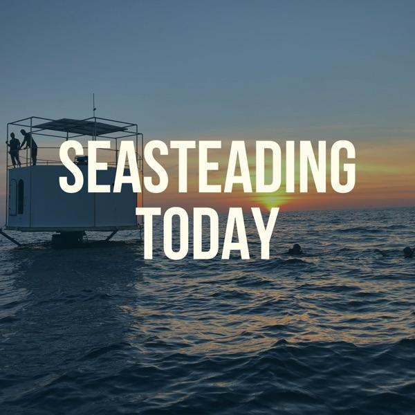 Seasteading Today