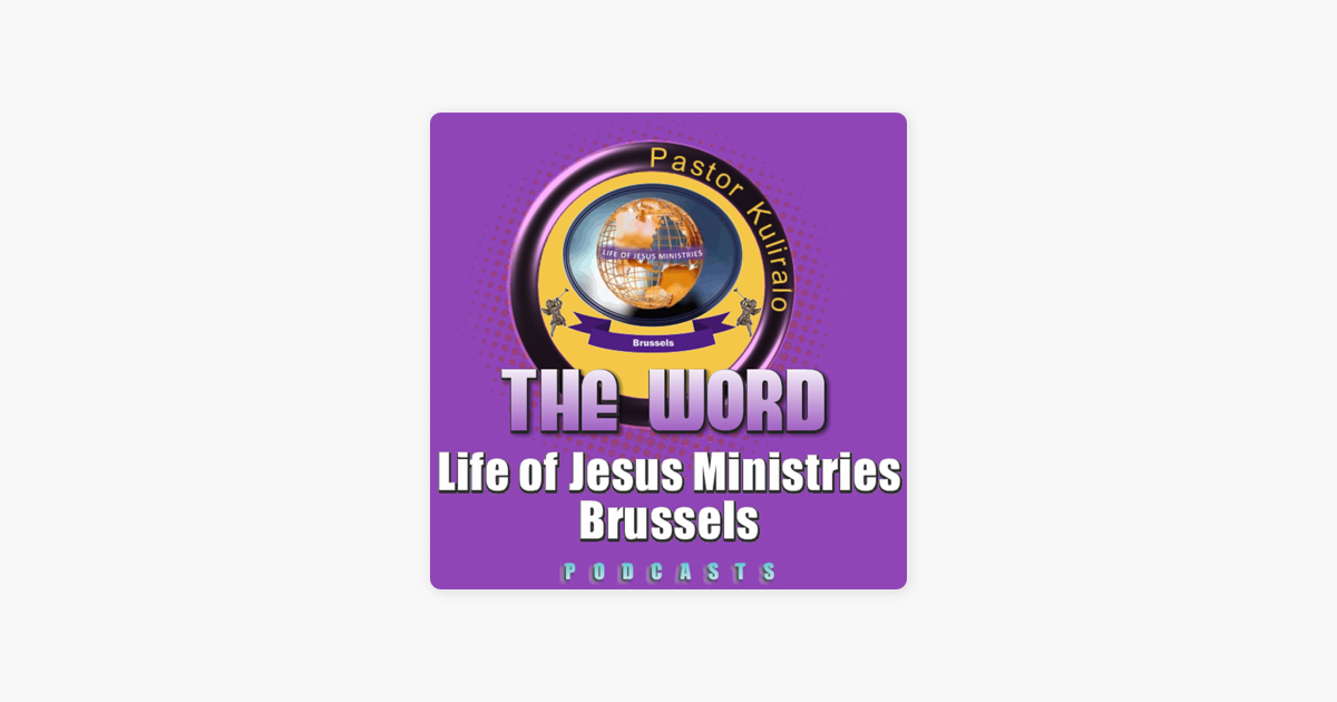 Life of Jesus Ministries Brussels' Podcast on Apple Podcasts