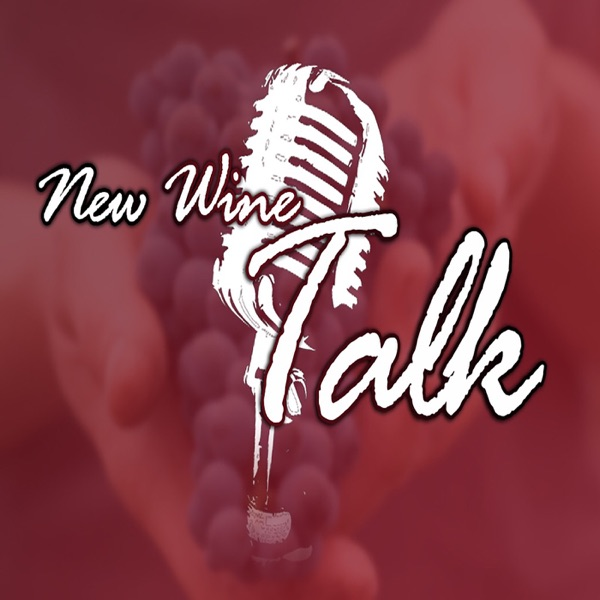 New Wine Talk Podcast