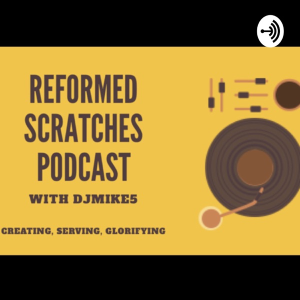 Reformed Scratches Podcast