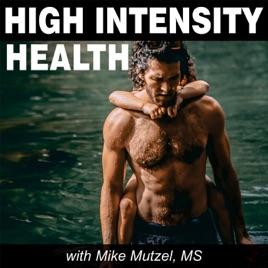 High Intensity Health Radio with Mike Mutzel, MS: #266