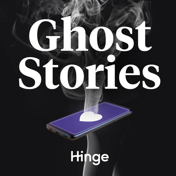 Ghost Stories: A Podcast By Hinge