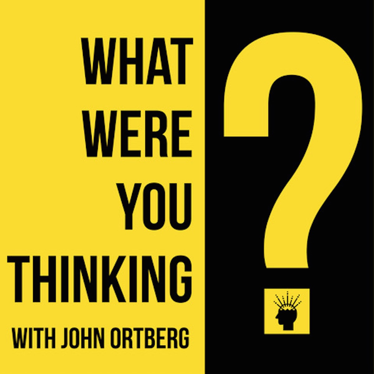What Were You Thinking? With John Ortberg