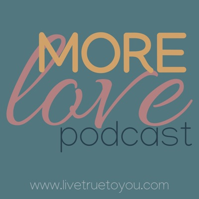 More Love Podcast