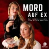MORD AUF EX – Der internationale True Crime Podcast