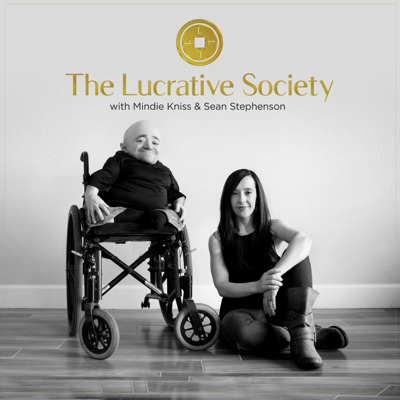 The Lucrative Society:Mindie Kniss & Sean Stephenson