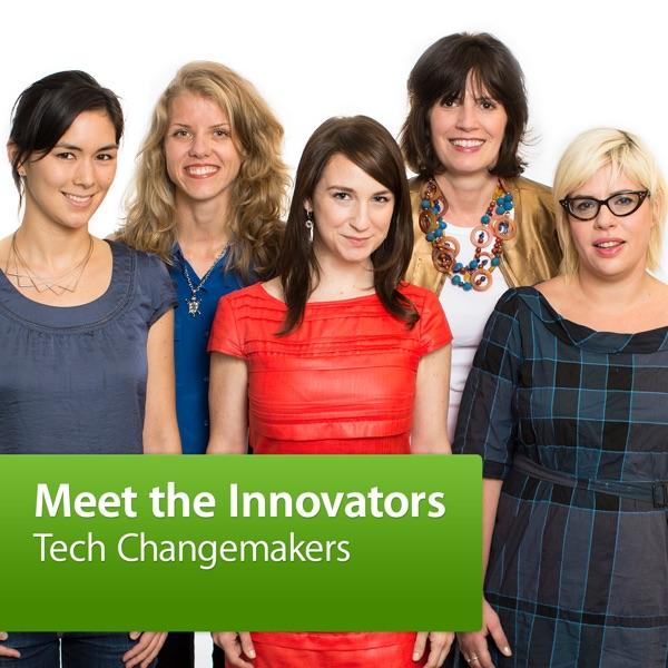 Tech Changemakers: Meet the Innovators