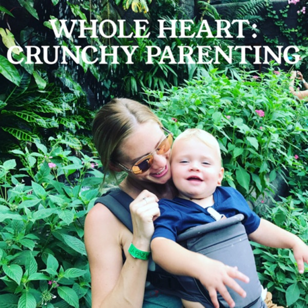 Whole Heart: Crunchy Parenting
