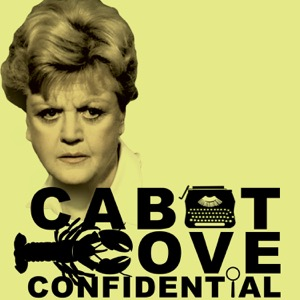"Cabot Cove Confidential: A ""Murder, She Wrote"" Podcast"