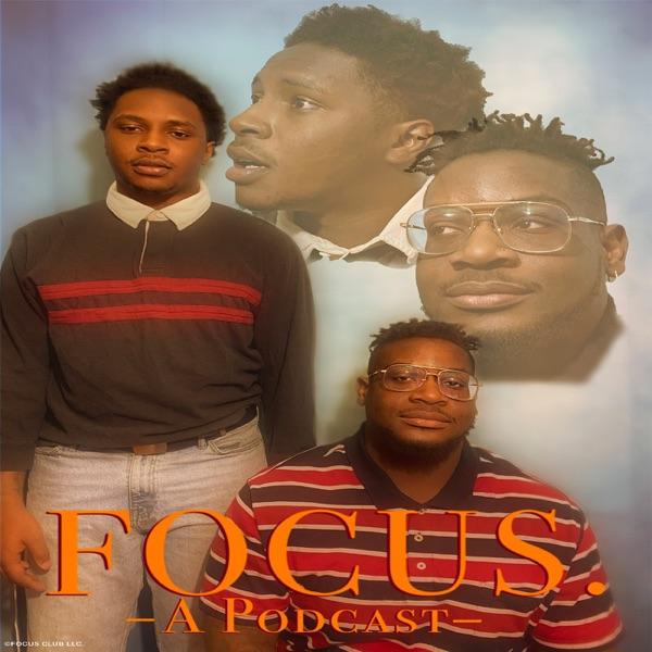 Focus. A Podcast.