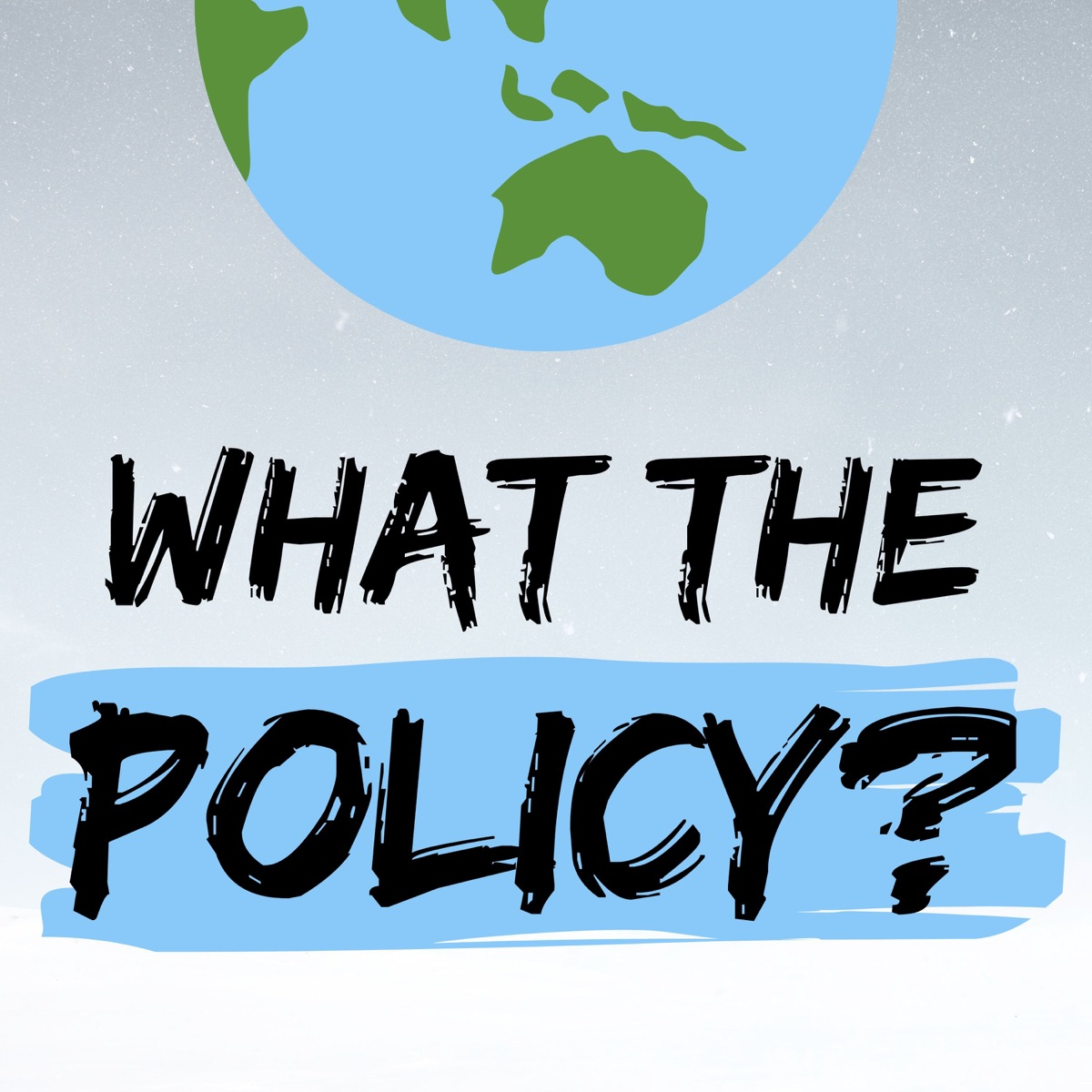 Introducing the What the Policy? podcast