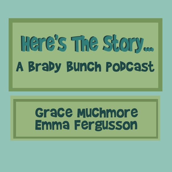 Here's the Story: A Brady Bunch Podcast