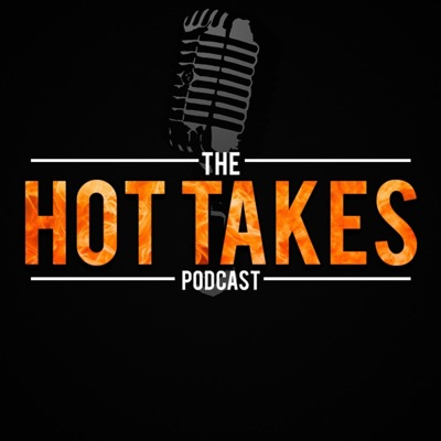 Hot Takes Podcast