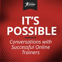 It's Possible - Conversations with Successful Online Trainers podcast