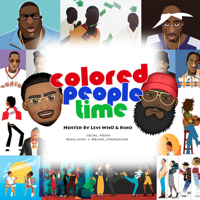 Coloredpeopletimepodcast podcast