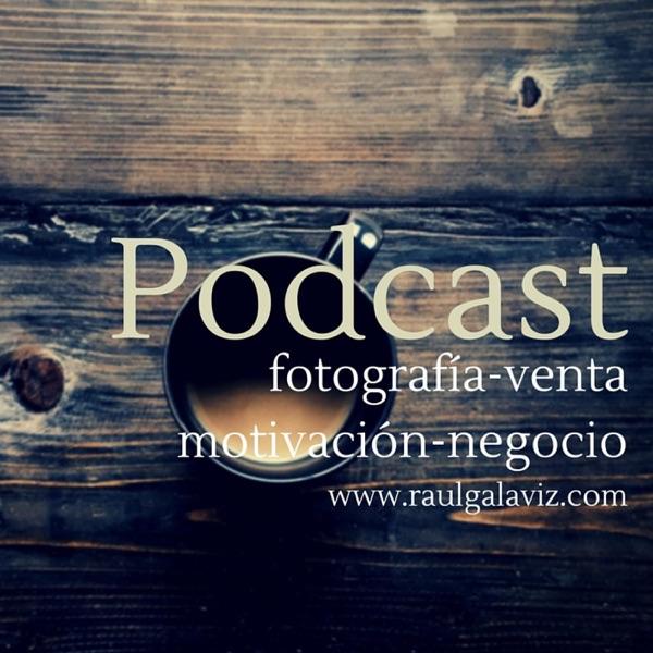 Raúl Galavíz Podcast