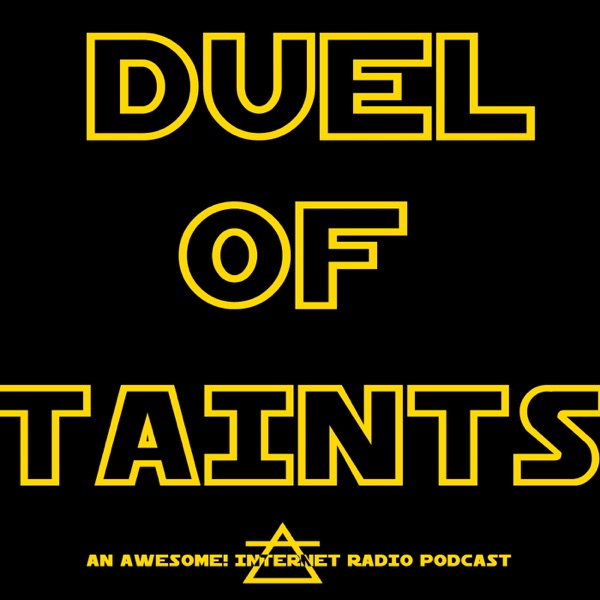 Duel of Taints – Awesome! Internet Radio