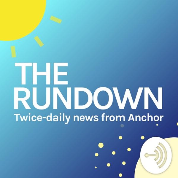Anchor News Rundown