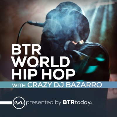 BTR World Hip Hop:Crazy DJ Bazarro, BTRtoday