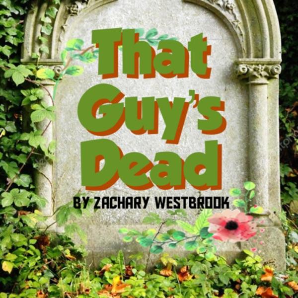 That Guy's Dead