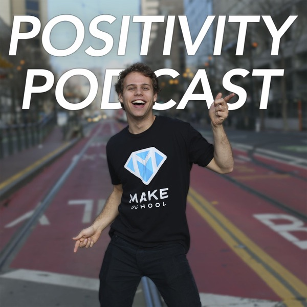 Positivity Podcast with Make School