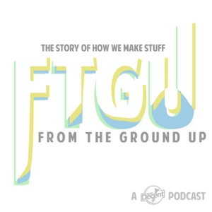 From the Ground Up Podcast