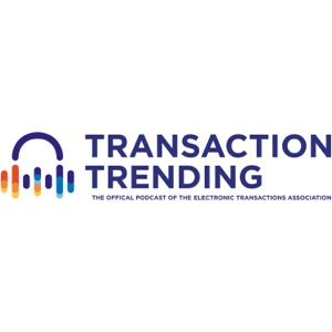 Transaction Trending, a podcast by ETA