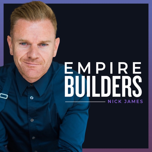 Empire Builders with Nick James
