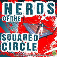 Nerds of the Squared Circle podcast