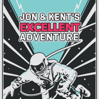 Jon & Kent's Excellent Adventure podcast