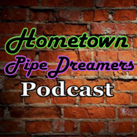 Hometown Pipe Dreamers Podcast podcast