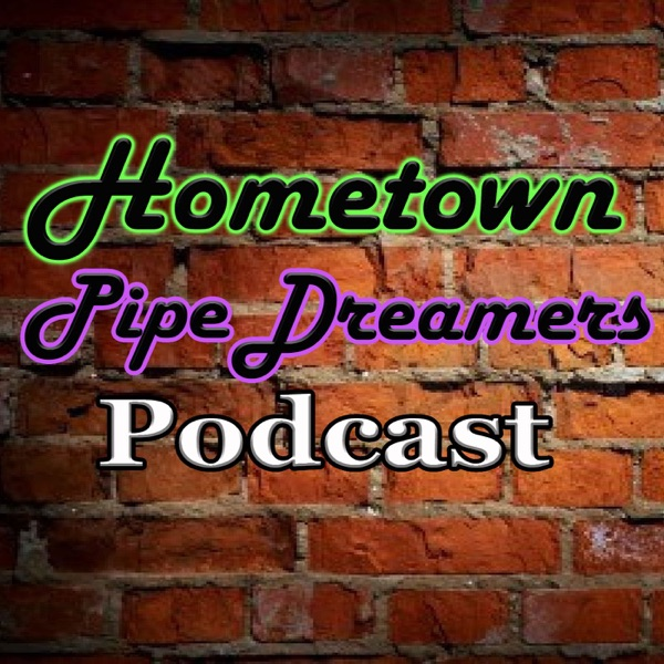 Hometown Pipe Dreamers Podcast