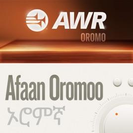 AWR Oromo / Afaan Oromoo / Oromiffa / ኦሮምኛ on Apple Podcasts