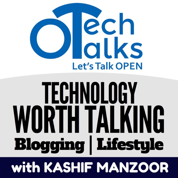 Open Tech Talks : Technology worth Talking| Blogging |Lifestyle