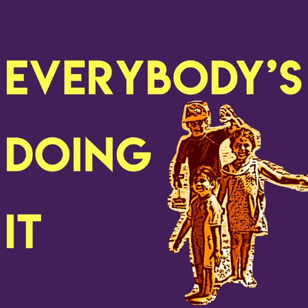 Everybody's Doing It