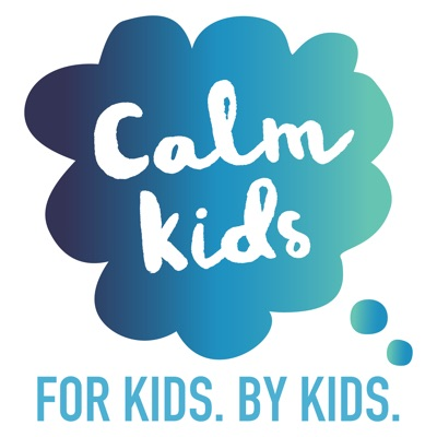 The Calm Kids Podcast:Lucie and Charlotte